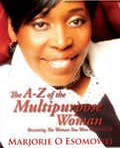 The A to Z of the Multipurpose Woman 'Discovering the women you were meant to be'